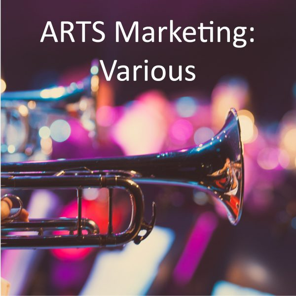 Arts marketing – various